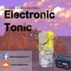 Electronic Tonic - Electronic Mixtape
