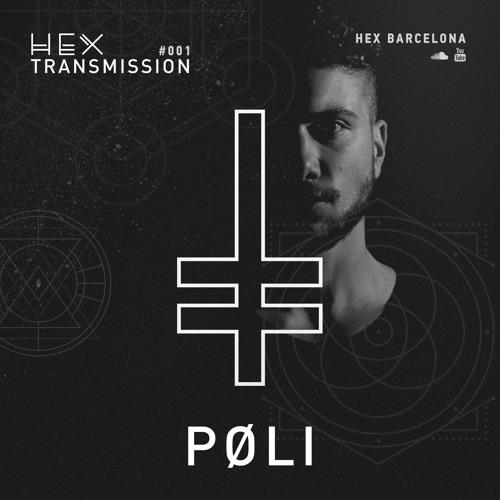HEX Transmission #001 - PØLI