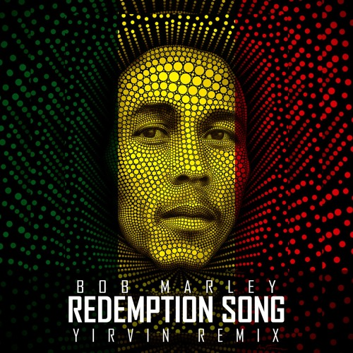 Bob Marley - Redemption Song (Yirvin Remix) [Free Download