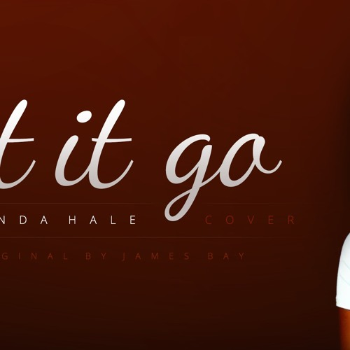 Let It Go (James Bay Cover)