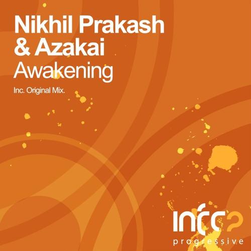 Nikhil Prakash & Azakai - Awakening [InfraProgressive] OUT NOW!