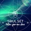 Soul Shine - SOUL SET  - Follow your own shine  [FREE DOWNLOAD]