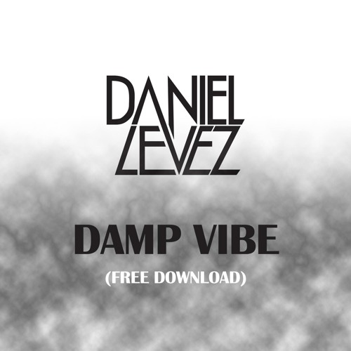 Daniel Levez - damp vibe (Original Mix) // FREE DOWNLOAD