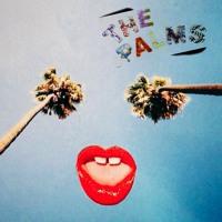 The Palms - Stupid LA Love Song