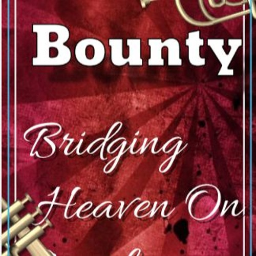 Bridging Heaven On Earth: Bounty