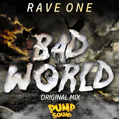 Rave One - Bad World (Original Mix)
