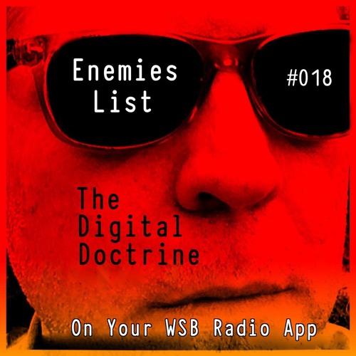 The Digital Doctrine #018 - Enemies List