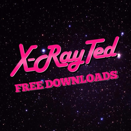 Free Downloads by X-Ray Ted | Free Listening on SoundCloud