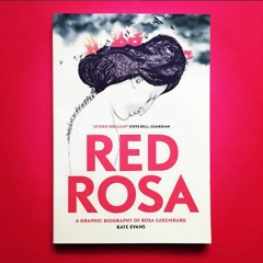 Verso podcast: Red Rosa with Kate Evans & Sophie Mayer