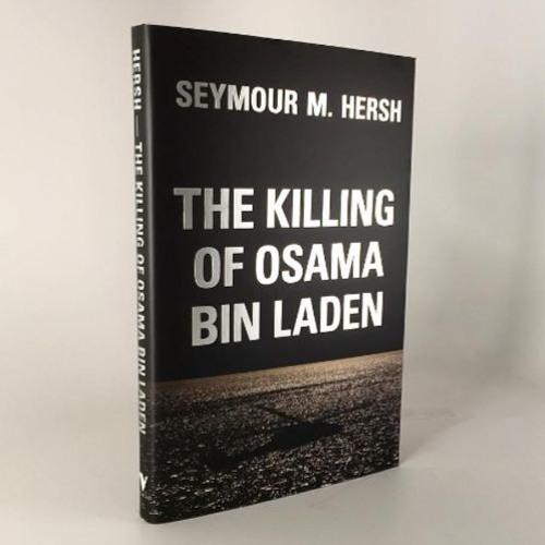 Who really killed Osama bin Laden? Seymour Hersh chats to Christian Lorentzen