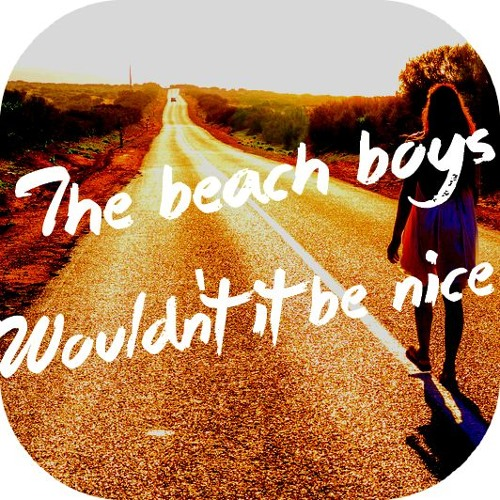 The Beach Boys Wouldn T It Be Nice F Delaunay Remix