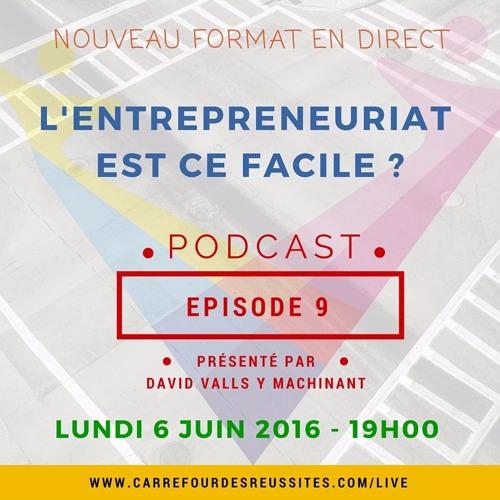 L'entrepreneuriat est-ce facile ? Épisode 9 - RDV au CDR -  Podcast LIVE du 6 juin 2016