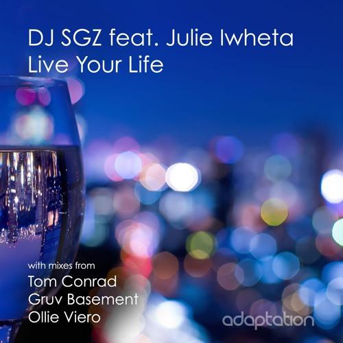 DJ SGZ feat. Julie Iwheta - Live Your Life