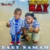 Baby Namah - Ziggy Ray Ft K - Zee BigName (Prod By Lucape)
