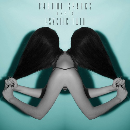 chrome sparks meets psychic twin