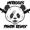 Merkules - Panda Remix