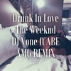 Drunk In Love - @deejayvone ft @ABE201 Remix