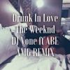 Drunk In Love - @deejayvone ft @ABE201 Remix mp3