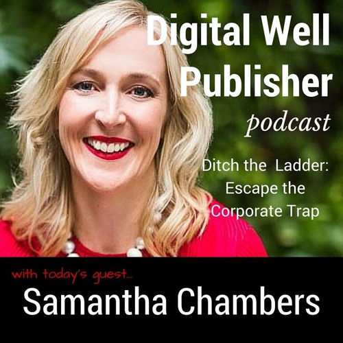 "Samantha Chambers Talks About Her Book ""Ditch the Ladder: Escape the Corporate Trap"""