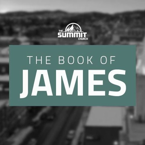 The Book of James Part 1 - 6/5/16