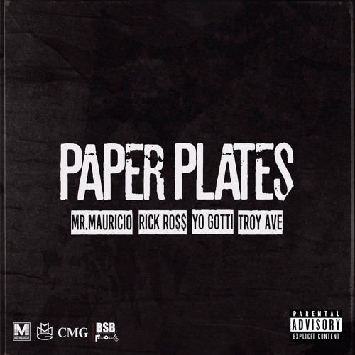 Rick Ross - Paper Plates (feat. Troy Ave & Yo Gotti)