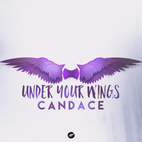 Candace - Under Your Wings