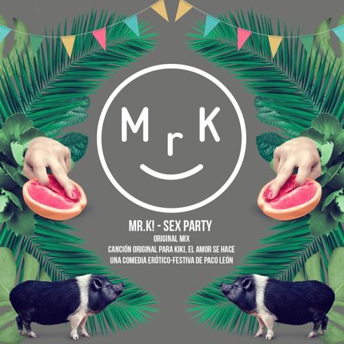 Mr.K! - Sex Party (Original Mix)