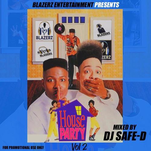DJ Safe - D - (Blazerz) House Party Vol 2 - Full Mix