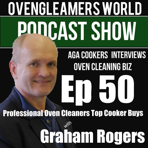 Ep 50: Professional Oven Cleaners Guide To Buying a Cooker