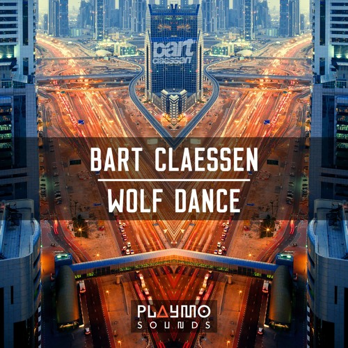 Bart Claessen - Wolf Dance (OUT NOW) [Premiered on W&W Mainstage 311]