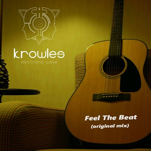 Feel The Beat - Krowles ( Original Mix)