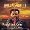 Wakh Ni Ho Sakde (Male Version) -- Happy Raikoti --Dulla Bhatti (Movie) 2016