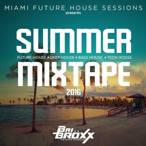 SUMMER MIXTAPE - Miami Future House Sessions - 2016