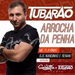 Mc Flavinho - Arrocha da Penha Djs Nandinho & Renan  ( V.s Light Sawabona & Tubarão Studio )