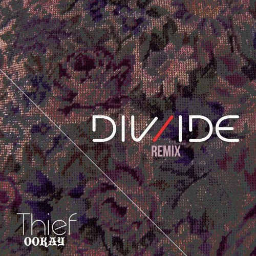 Ookay - Thief (DIV/IDE Remix)
