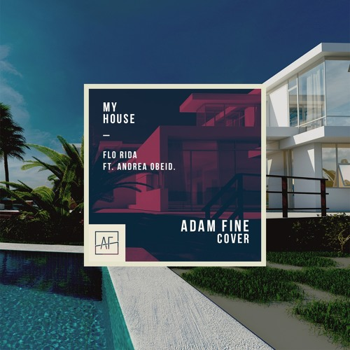 Download Now My House Adam Fine Ft Andrea