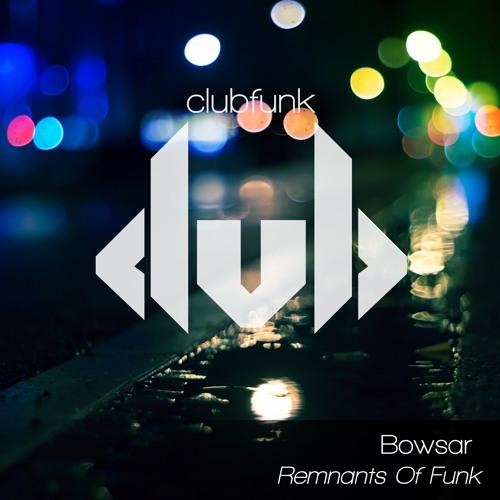 Bowsar - Remnants Of Funk (Sicktune Remix)