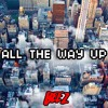 All The Way Up (BEEZ Remix)