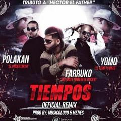 Farruko - Tiempos (Remix) Ft. Polaco Y Yomo