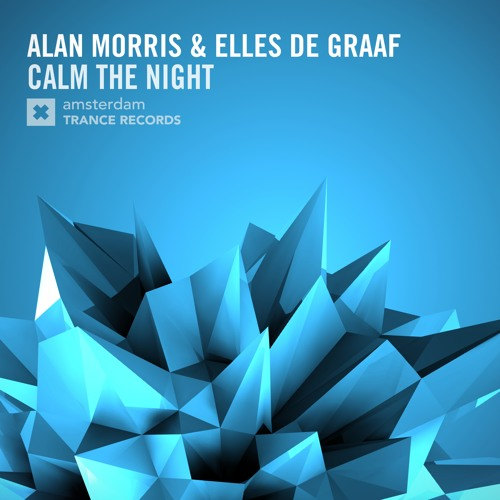 Alan Morris & Elles de Graaf - Calm The Night (Original Mix) [FSOE 447]