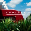 TWOsDay IV (Blessings Edit)