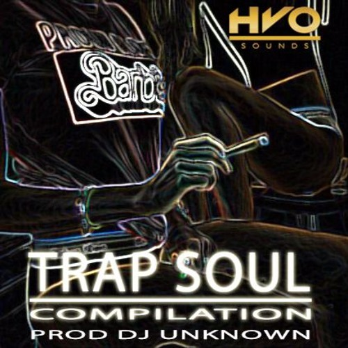 TRAP SOUL - COMPILATION PROD DJ UNKNOWN **COMING SOON**
