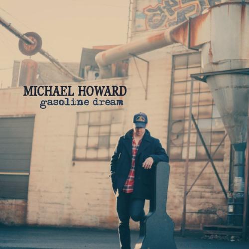 Michael Howard - Gasoline Dream