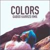 Hasley - Colors (Gaboo Carrizo RMX)