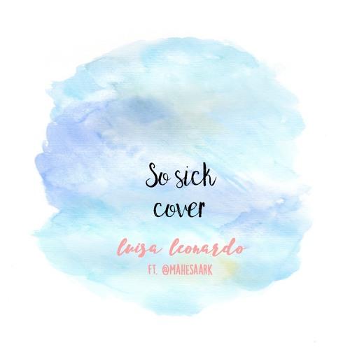 So Sick Cover (ft. @mahesaark)