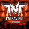 TNT Feat. Popr3b3l  I'm Raving  -Official Preview-