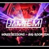 #HOUSESESSIONS | BIG ROOM EDN - By J∆MIE M