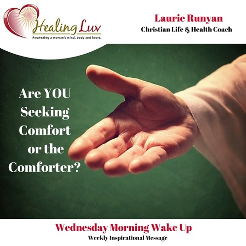 Audio 46 - Are YOU Seeking Comfort or the Comforter?