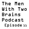 The Men With Two Brains Podcast Episode 11 (With Carl Denham): Magic: The Gathering & RPGs