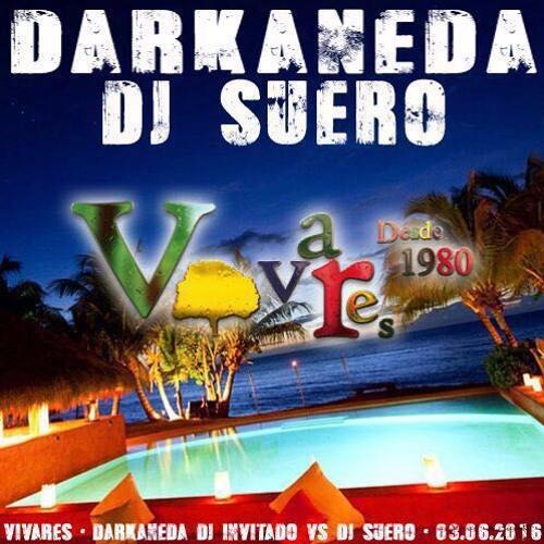 Darkaneda Vs Suero - VIVARES - House Essences. 03 - 06 - 2016